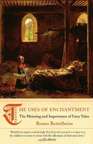 Uses of Enchantment The Meaning and Importance of Fairy Tales  2010 9780307739636 Front Cover