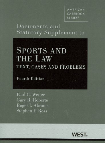 Sports and the Law Text, Cases and Problems, 4th, Documentary and Statutory Supplement 4th 2010 (Revised) edition cover
