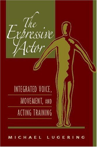 Expressive Actor Integrated Voice, Movement, and Acting Training  2007 edition cover