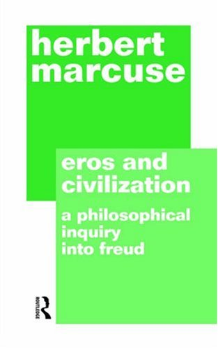Eros and Civilization A Philisophical Inquiry into Freud 2nd 1987 (Revised) 9780415186636 Front Cover