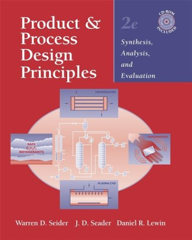 Product and Process Design Principles Synthesis, Analysis, and Evaluation 2nd 2004 (Revised) edition cover