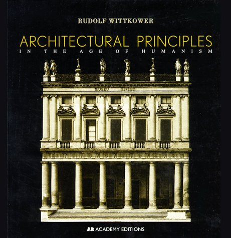 Architectural Principles in the Age of Humanism  2nd 1998 (Revised) 9780471977636 Front Cover