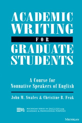 Academic Writing for Graduate Students A Course for Nonnative Speakers of English N/A 9780472082636 Front Cover