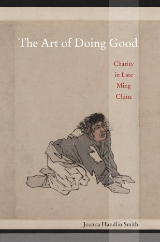 Art of Doing Good Charity in Late Ming China  2009 9780520253636 Front Cover