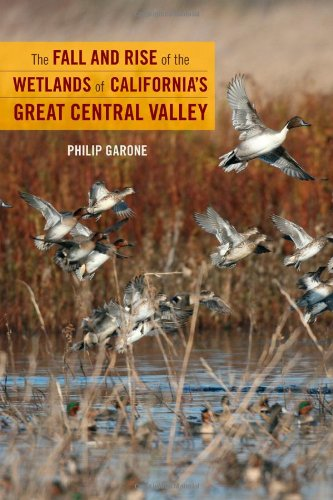Fall and Rise of the Wetlands of California's Great Central Valley   2011 edition cover