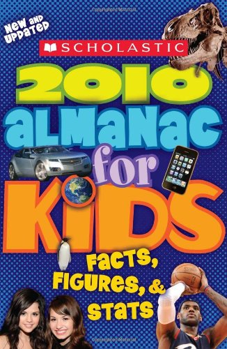 Scholastic Almanac for Kids 2010 Facts, Figures, and Stats N/A 9780545160636 Front Cover