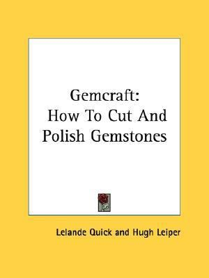 Gemcraft : How to Cut and Polish Gemstones N/A edition cover