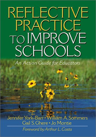 Reflective Practice to Improve Schools An Action Guide for Educators  2001 9780761977636 Front Cover