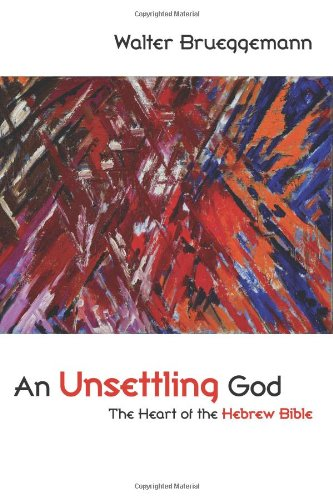 Unsettling God The Heart of the Hebrew Bible  2009 edition cover