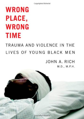 Wrong Place, Wrong Time Trauma and Violence in the Lives of Young Black Men  2009 edition cover