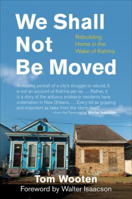We Shall Not Be Moved Rebuilding Home in the Wake of Katrina  2012 edition cover