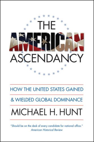 American Ascendancy How the United States Gained and Wielded Global Dominance  2009 edition cover