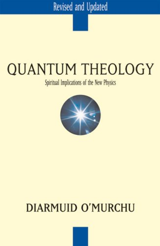 Quantum Theology Spiritual Implications of the New Physics  2004 (Revised) edition cover
