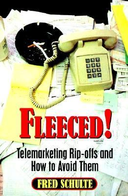 Fleeced Telemarketing Rip-Offs and How to Avoid Them N/A 9780879759636 Front Cover