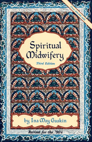 Spiritual Midwifery 3rd 9780913990636 Front Cover