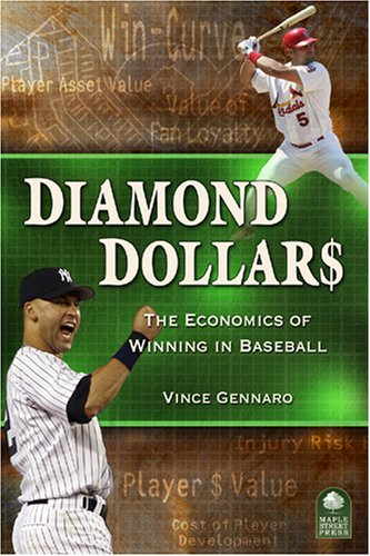 Diamond Dollars The Economics of Winning in Baseball  2007 9780977743636 Front Cover