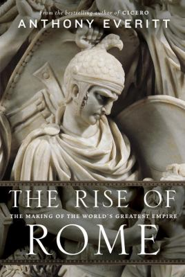 Rise of Rome The Making of the World's Greatest Empire  2012 edition cover