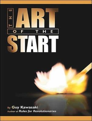 The Art of the Start: The Time-tested, Battle-hardened Guide for Anyone Starting Anything  2009 edition cover