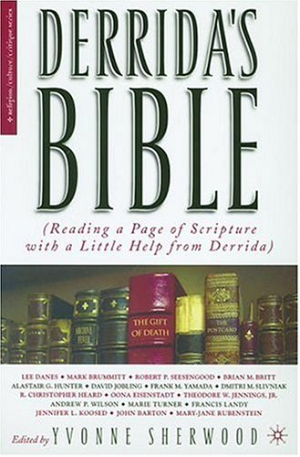 Derrida's Bible (Reading a Page of Scripture with a Little Help from Derrida)  2004 9781403966636 Front Cover