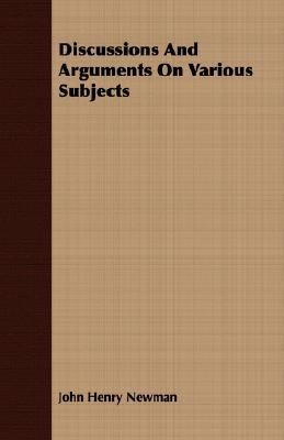 Discussions and Arguments on Various Subjects  N/A 9781406783636 Front Cover