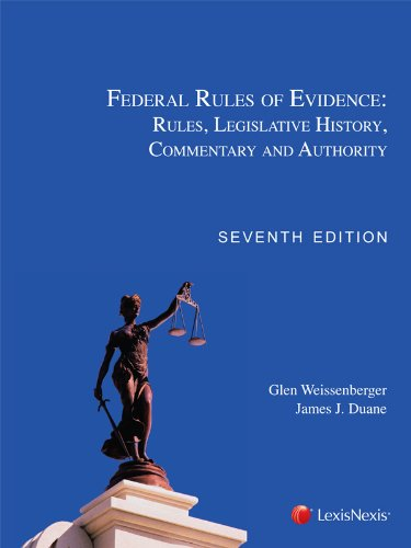 Federal Rules of Evidence: Rules, Legislative History, Commentary and Authority 7th 2011 edition cover