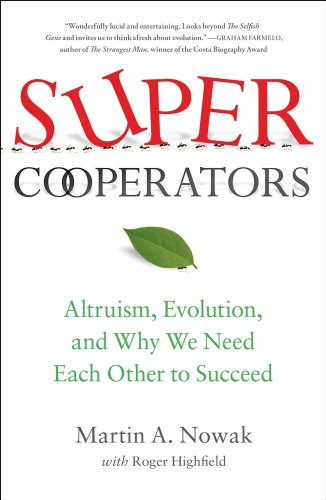SuperCooperators Altruism, Evolution, and Why We Need Each Other to Succeed N/A edition cover