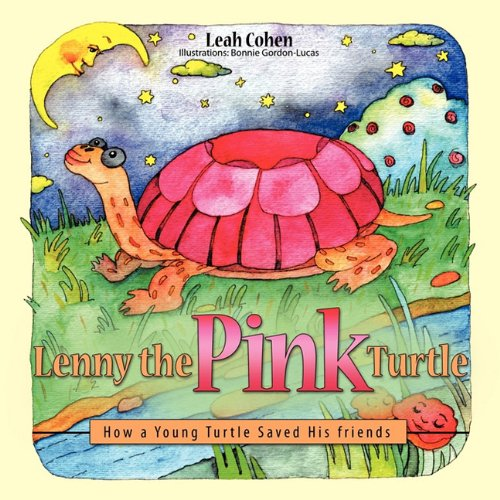 Lenny the Pink Turtle : How a Young Turtle Saved His Friends  2010 edition cover