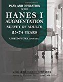 Plan and Operation of the HANES I Augmentation Survey of Adults 25-74 Years  N/A 9781494238636 Front Cover
