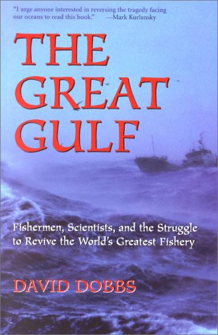 Great Gulf Fishermen, Scientists, and the Struggle to Revive the World's Greatest Fishery 2nd 2000 edition cover