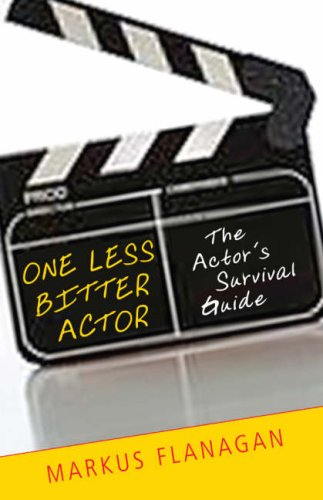 One Less Bitter Actor The Actor's Survival Guide  2007 edition cover