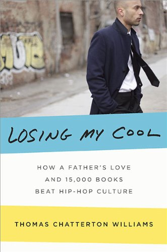 Losing My Cool How a Father's Love and 15,000 Books Beat Hip-Hop Culture  2010 edition cover