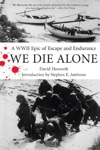 We Die Alone A WWII Epic of Escape and Endurance N/A edition cover