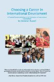 Choosing a Career in International Development A Practical Guide to Working in the Professions of International Development  2013 edition cover