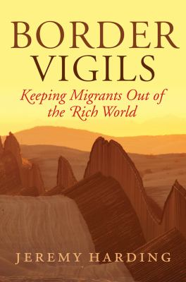 Border Vigils Keeping Migrants Out of the Rich World  2012 edition cover