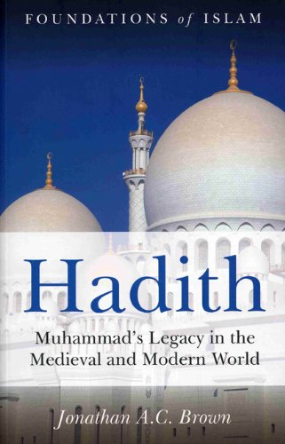 Hadith Muhammad's Legacy in the Medieval and Modern World  2009 edition cover