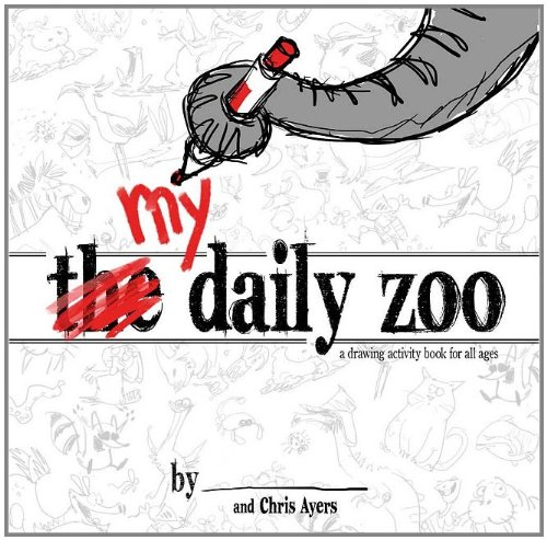 My Daily Zoo A Drawing Activity Book for All Ages N/A 9781933492636 Front Cover