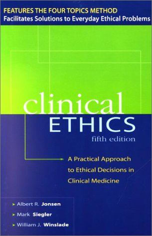 Clinical Ethics A Practical Approach to Ethical Decisions in Clinical Medicine 5th 2002 9780071387637 Front Cover