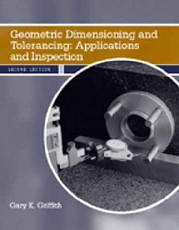 Geometric Dimensioning and Tolerancing Applications and Inspection 2nd 2002 (Revised) edition cover