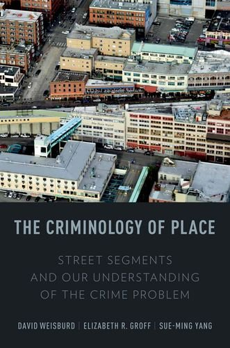 Criminology of Place Street Segments and Our Understanding of the Crime Problem  2012 edition cover