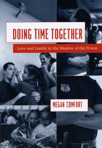 Doing Time Together Love and Family in the Shadow of the Prison  2007 edition cover