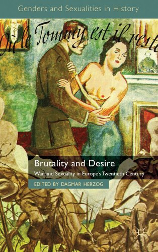 Brutality and Desire War and Sexuality in Europe's Twentieth Century  2011 edition cover