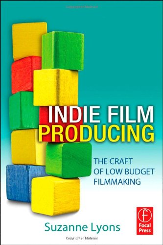 Indie Film Producing The Craft of Low Budget Filmmaking  2012 9780240817637 Front Cover