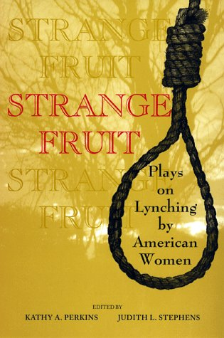 Strange Fruit Plays on Lynching by American Women N/A edition cover