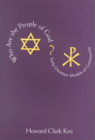 Who Are the People of God? Early Christian Models of Community  1997 9780300070637 Front Cover