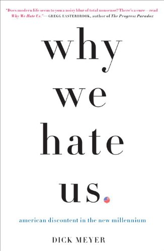Why We Hate Us American Discontent in the New Millennium N/A edition cover