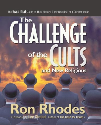 Challenge of the Cults and New Religions The Essential Guide to Their History, Their Doctrine, and Our Response  2013 edition cover