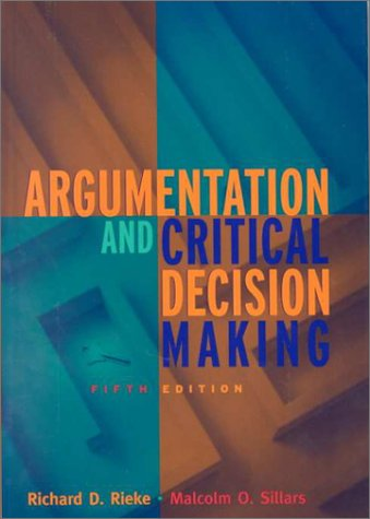 Argumentation and Critical Decision Making  5th 2001 9780321055637 Front Cover