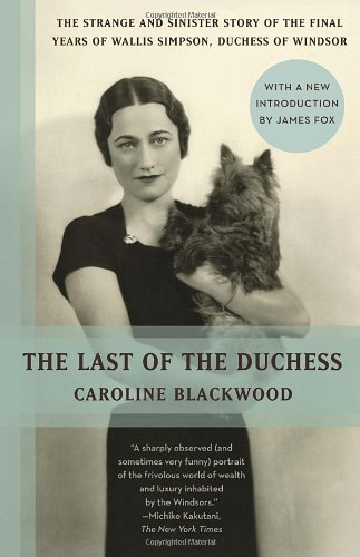Last of the Duchess The Strange and Sinister Story of the Final Years of Wallis Simpson, Duchess of Windsor N/A 9780345802637 Front Cover