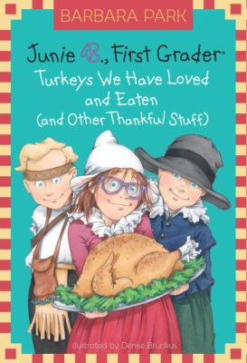 Junie B. , First Grader Turkeys We Have Loved and Eaten (and Other Thankful Stuff)  2012 edition cover