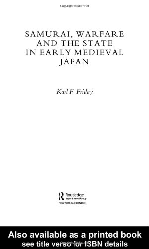 Samurai, Warfare and the State in Early Medieval Japan   2003 edition cover